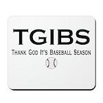 TGIBS -- Baseball Season Mousepad
