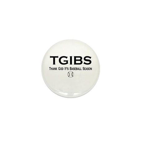TGIBS -- Baseball Season Mini Button