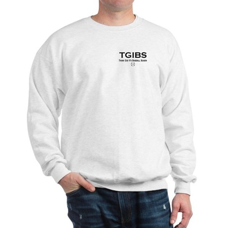 TGIBS -- Baseball Season Sweatshirt