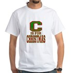 C is for Christmas White T-Shirt