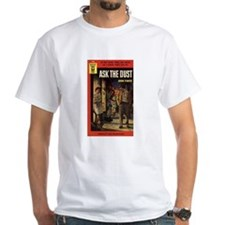 Ask the Dust - T-Shirt
