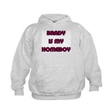 Brady is my Homeboy Hoody
