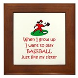 Baseball...just like Sister Framed Tile
