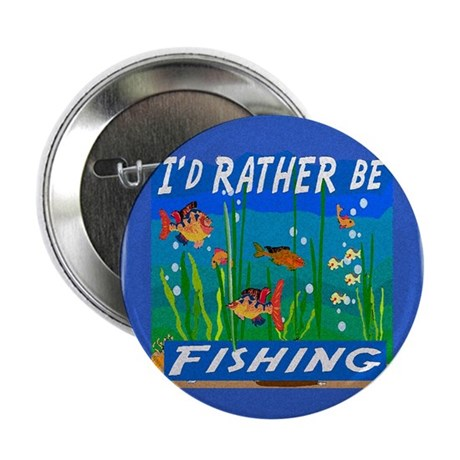 "Rather be Fishing 2.25"" Button (10 pack)"