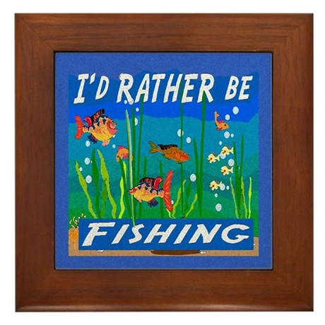 Rather be Fishing Framed Tile