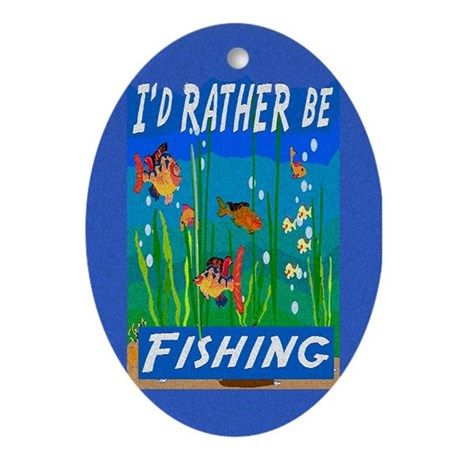 Rather be Fishing Oval Ornament