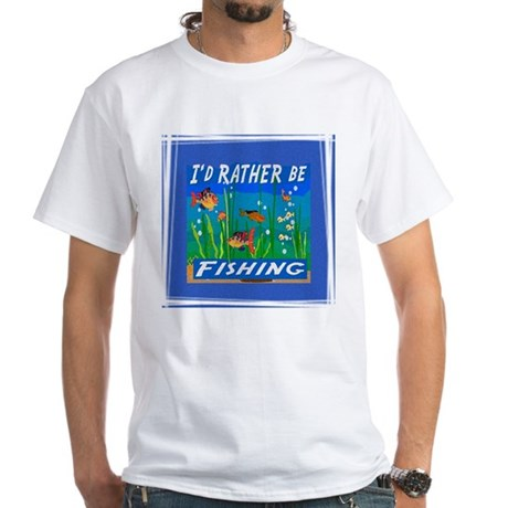 Rather be Fishing White T-Shirt