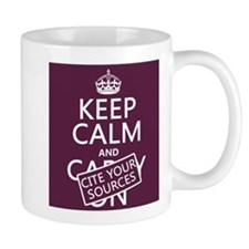 Keep Calm and Cite Your Sources Small Small Mug