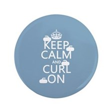 """Keep Calm and Curl On (curling) 3.5"""" Button (100 p"""