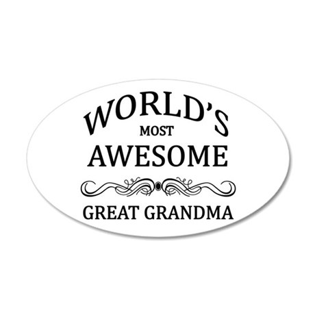 World's Most Awesome Great Grandma 35x21 Oval Wall