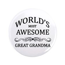 """World's Most Awesome Great Grandma 3.5"""" Button"""