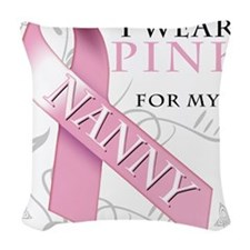 I Wear Pink for my Nanny.png Woven Throw Pillow