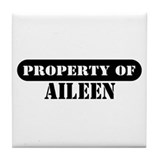Property of Aileen Tile Coaster