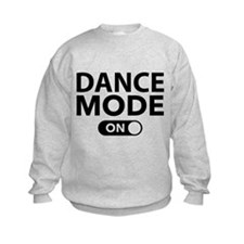 Dance Mode On Sweatshirt