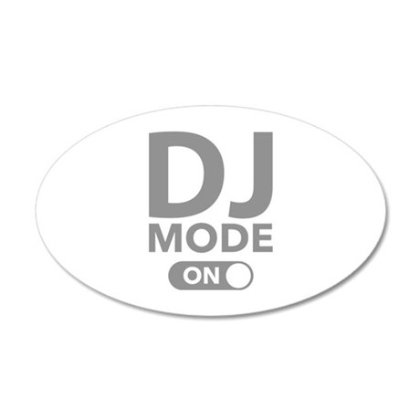 DJ Mode On 22x14 Oval Wall Peel