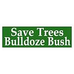 Save Trees Bulldoze Bush Sticker (Bumper