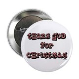 Thank God for Christmas Button