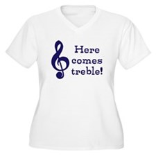 Here comes treble! Plus Size T-Shirt