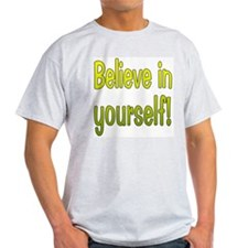 Believe in Yourself Ash Grey T-Shirt