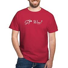 Got Wine? T-Shirt
