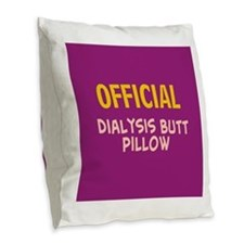 dialysis butt pillow 2 Burlap Throw Pillow