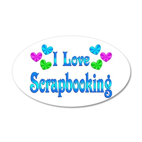 I Love Scrapbooking 20x12 Oval Wall Decal