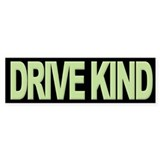 Drive Kind Bumper Bumper Sticker