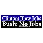 Clinton: Blow Jobs Bush: No Jobs (sticke
