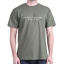 Damn Right I'm Good... T-Shirt