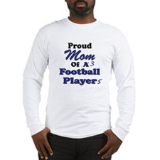 Proud Mom 3 Football Players Long Sleeve T-Shirt