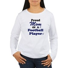 Proud Mom 3 Football Players T-Shirt