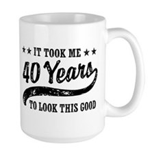 Funny 40th Birthday Ceramic Mugs