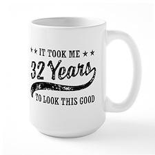 Funny 32nd Birthday Mug