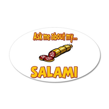 Funny Ask Me About My Salami Innuendo Humor 35x21