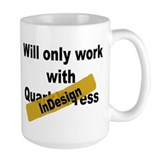 Will work with Indesign not Quark Mug