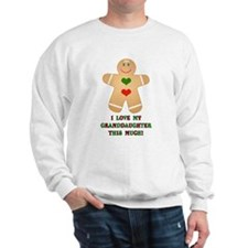 I love my granddaughter Sweatshirt