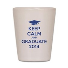 Keep calm and graduate 2014 Shot Glass