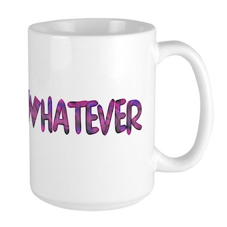 """whatever"" Large Mug"
