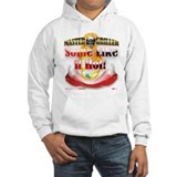"""Some Like It Hot!"" Hoodie"
