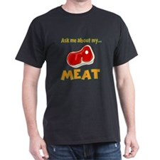 Funny Ask Me About My Meat Steak Butcher Humor Dar