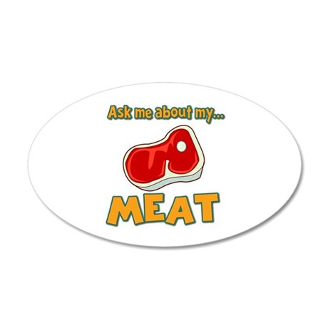 Funny Ask Me About My Meat Steak Butcher Humor 20x