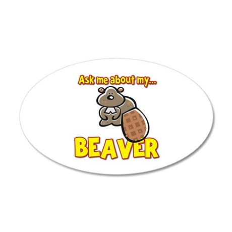 Funny Ask Me About My Beaver Humor Design 20x12 Ov