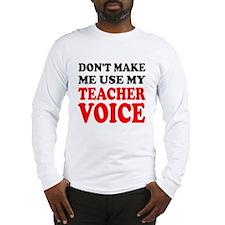 Teacher Voice Long Sleeve T-Shirt