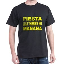 Fiesta Like No Manana T-Shirt