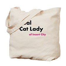 Real Cat Lady of Insert City Tote Bag