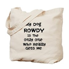 My Dog Is The Only One Who Gets Me Tote Bag