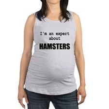 Im an expert about HAMSTERS Maternity Tank Top