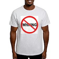 NO WHINING Ash Grey T-Shirt