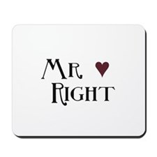 Mr. right Mousepad