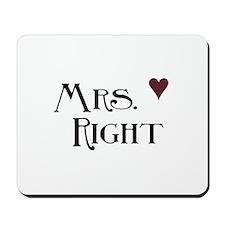 Mrs. right Mousepad